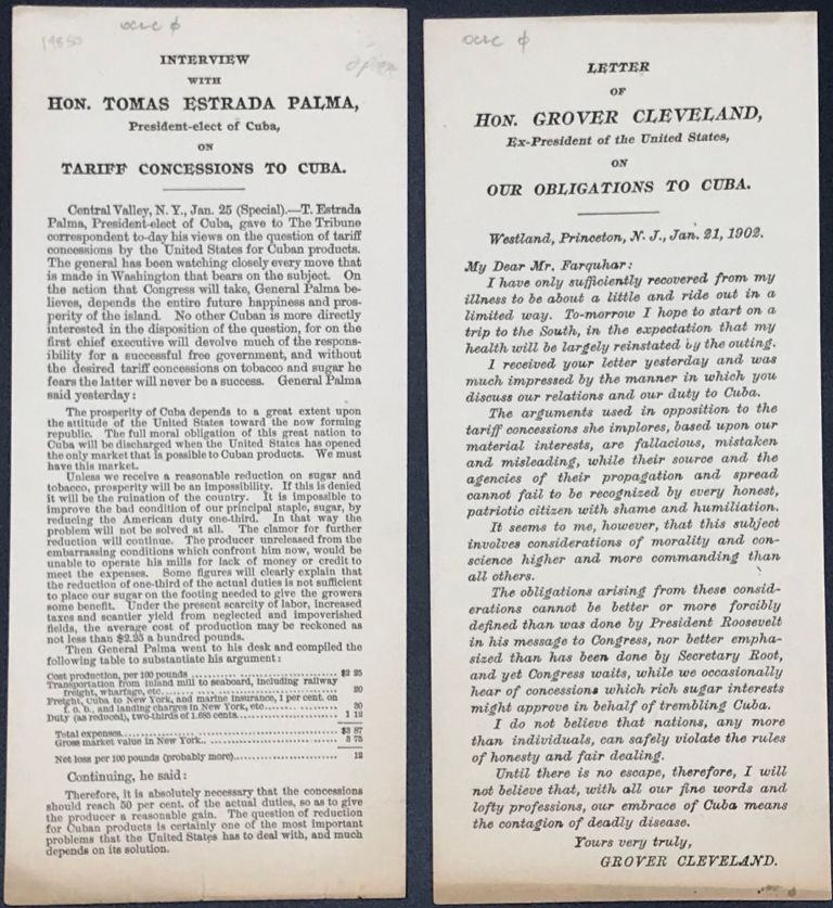 TWO BROADSIDES REGARDING TARIFF CONCESSIONS TO CUBA, DATED 1902. Both broadsides, printed on one side only, measure 9 x 4 in. One is the text, with commentary, of an interview with Hon. Tomas Estrada Palma, President-elect of Cuba, reprinted from The Tribune, Central Valley,