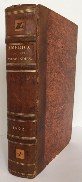 THE GEOGRAPHY, HISTORY, & STATISTICS OF AMERICA AND THE WEST INDIES... TO THE YEAR 1822; WITH~THE NEW STATES OF SOUTH AMERICA. H. C. Carey, J. Lea.