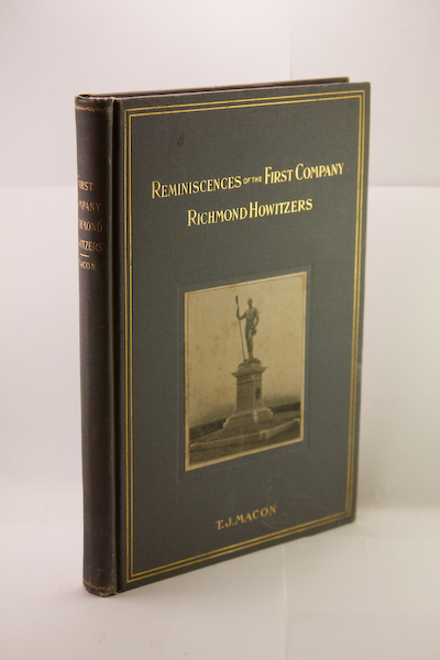 REMINISCENCES OF THE FIRST COMPANY OF RICHMOND HOWITZERS. T. J. Macon.