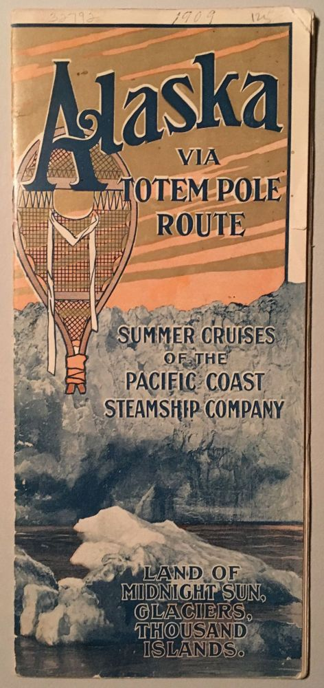 Alaska via Totem Pole Route. Summer cruises of the Pacific Coast Steamship Company. [cover title].
