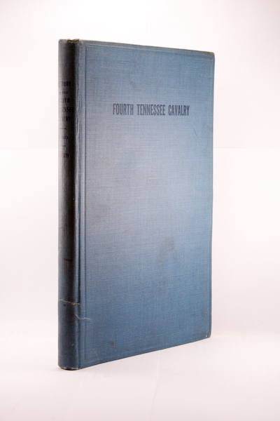 HISTORY OF THE FOURTH TENNESSEE CAVALRY, U.S.A. WAR OF THE REBELLION, 1861-1865: ALL OF WHICH I SAW, AND PART OF WHICH I WAS. Alexander Eckel.