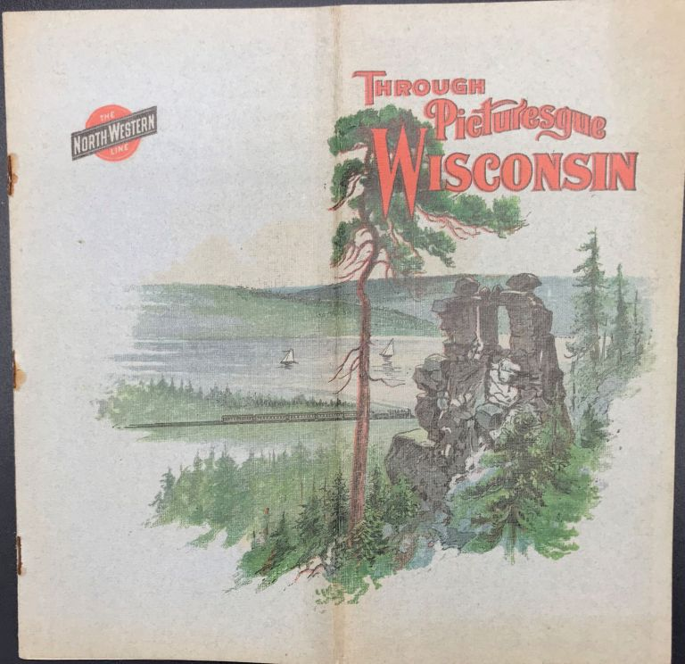 THROUGH PICTURESQUE WISCONSIN [cover title]. Wisconsin.