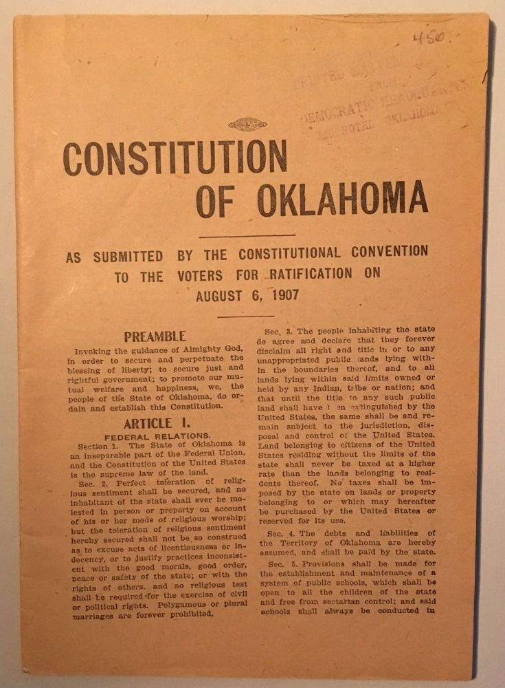 Constitution of Oklahoma as Submitted by the Constitutional Convention to the Voters for Ratification on August 6, 1907 [caption title]. Oklahoma.