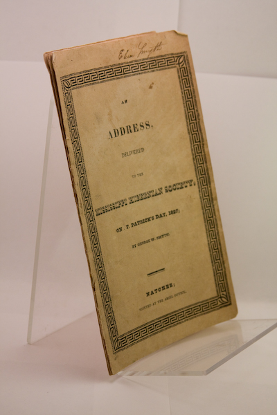 An Address Delivered to the Mississippi Hibernian Society on St. Patrick's Day, 1827 [cover title]. George W. Smyth.