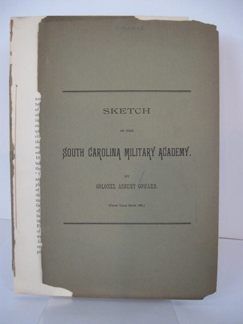 SKETCH OF THE SOUTH CAROLINA MILITARY ACADEMY [cover title]. Colonel Asbury Coward.