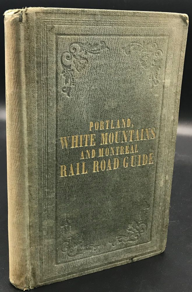GUIDE BOOK OF THE ATLANTIC AND ST. LAWRENCE AND ST. LAWRENCE AND ATLANTIC RAIL ROADS, INCLUDING A FULL DESCRIPTION OF ALL THE INTERESTING FEATURES OF THE WHITE MOUNTAINS. Illustrations from original sketches by the author. S. B. Beckett.