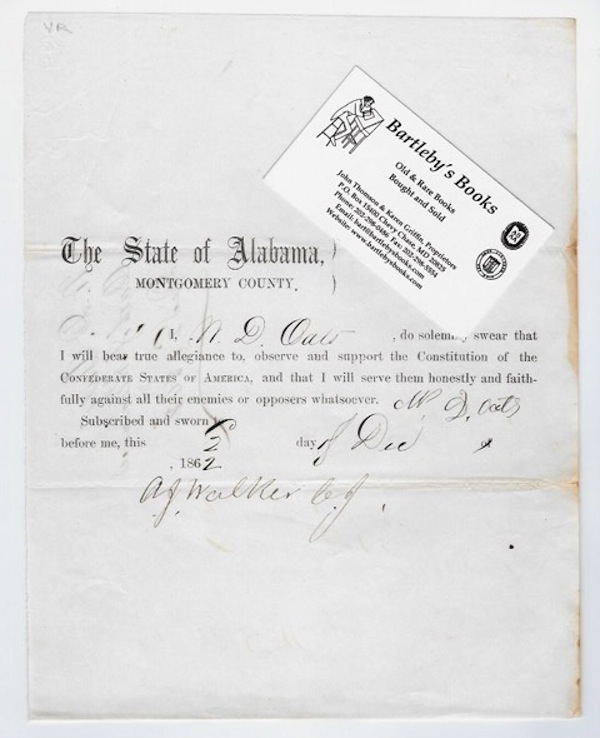 Declaring allegiance to the Constitution of the Confederate States of America, in a partly printed document, completed in manuscript and signed by W.D. Oats, 2 December 1862, in Montgomery, Alabama. Broadside, 9 1/2 x 7 1/2 inches, signed by A.J. Walker as a member of the Confederate Alabama Supreme Court.