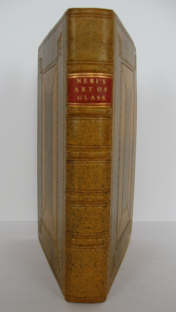 The Art of Glass, wherein Are Shown the Ways to Make and Colour Glass, Pastes, Enamels, Lakes, and Other Curiosities.; Written in Italian by Antonio Neri and translated into English [by Christopher Merrett] with some observations on the author; whereunto is added an account of the Glass Drops, made by the Royal Society, meeting at Gresham College. Antonio Neri.