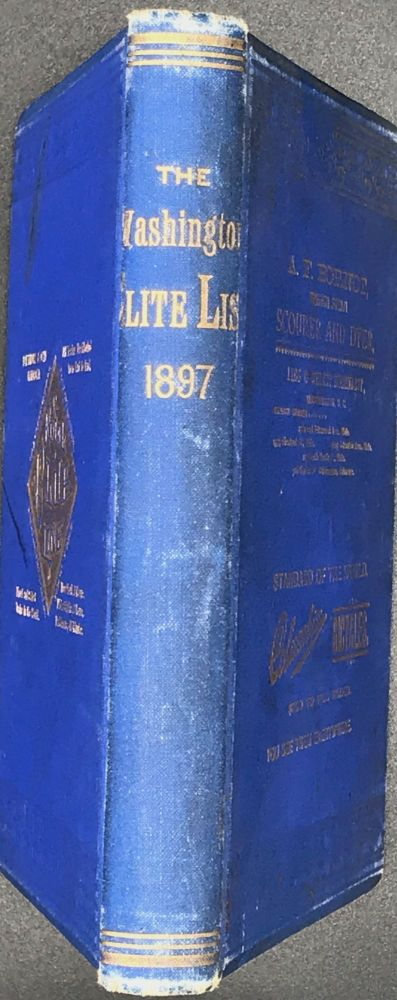 THE ELITE LIST: A COMPILATION OF SELECTED NAMES OF RESIDENTS IN WASHINGTON CITY, D.C., AND LADIES' SHOPPING GUIDE, TOGETHER WITH A LIST OF THE MEMBERS OF THE MOST PROMINENT CLUBS.