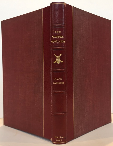 The Warwick Woodlands, or Things as They Were There Ten Years Ago, by Frank Forester. Henry W. HERBERT.