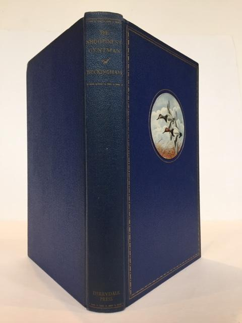 DE SHOOTINEST GENT'MAN AND OTHER TALES; Introduction by Col. Harold P. Sheldon. Nash Buckingham.