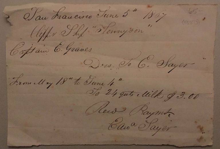 "Payment for 24 qts. of milk, to E. Sayer, in a manuscript receipt from Captain E. Graves of the Clipper Ship ""Tennyson,"" San Francisco [California], June 5th, 1867."