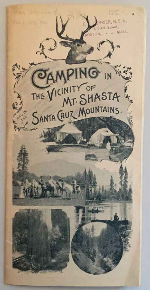 Camping in the Vicinity of Mt. Shasta and in the Santa Cruz Mountains [cover title].