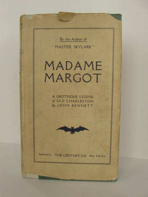 Madame Margot, a Grotesque Legend of Old Charleston. John Bennett.