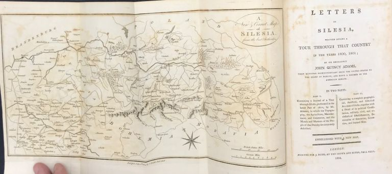Letters on Silesia, Written on a Tour through that Country, in the Years 1800, 1801. Embellished with a new map. John Quincy Adams.