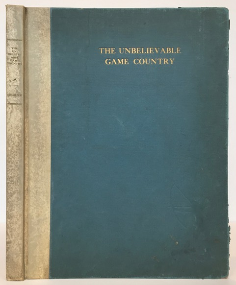 The Unbelievable Game County. Frederick S. Colburn.