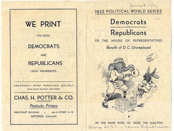 1932 POLITICAL WORLD SERIES: DEMOCRATS vs. REPUBLICANS OF THE HOUSE OF REPRESENTATIVES [cover title]. Benefit of D.C. Unemployed. As the Game Goes, So Goes the Election.