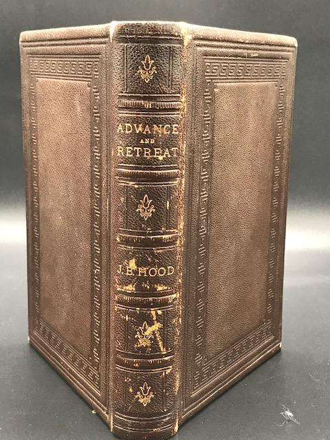 Advance and Retreat: Personal Experiences in the United States and Confederate States Armies. John Bell Hood.