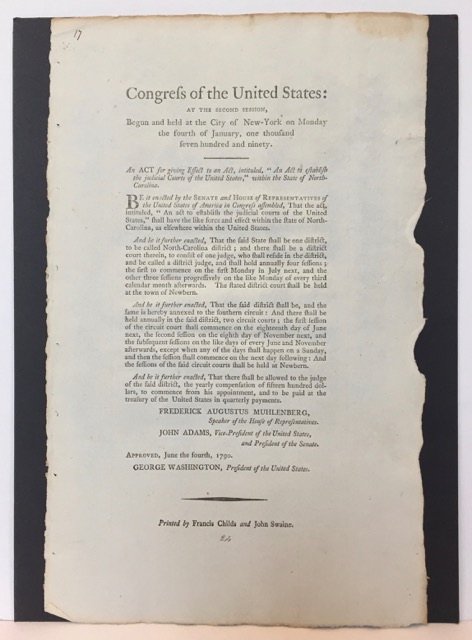 """AN ACT FOR GIVING EFFECT TO AN ACT, INTITULED, """"AN ACT TO ESTABLISH THE JUDICIAL COURTS OF THE UNITED STATES,"""" WITHIN THE STATE OF NORTH-CAROLINA. Begun Congress of the United States: at the Second Session, one thousand seven hundred and ninety held at the City of New-York on Monday the fourth of January."""