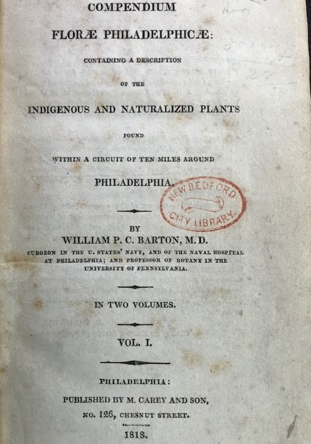 COMPENDIUM FLORAE PHILADELPHICAE: Containing a Description of the Indigenous and Naturalized Plants Found Within a Circuit of Ten Miles Around Philadelphia. William P. C. Barton.