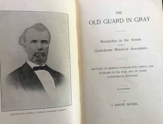 THE OLD GUARD IN GRAY, Researches in the Annals of the Confederate Historical Association. Sketches of Memphis Veterans Who Upheld Her Standard in the War, and of Other Confederate Worthies. Illustrated. J. Harvey Mathes.