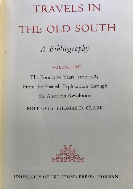 Travels in the Old South, a Bibliography. Thomas D. Clark.