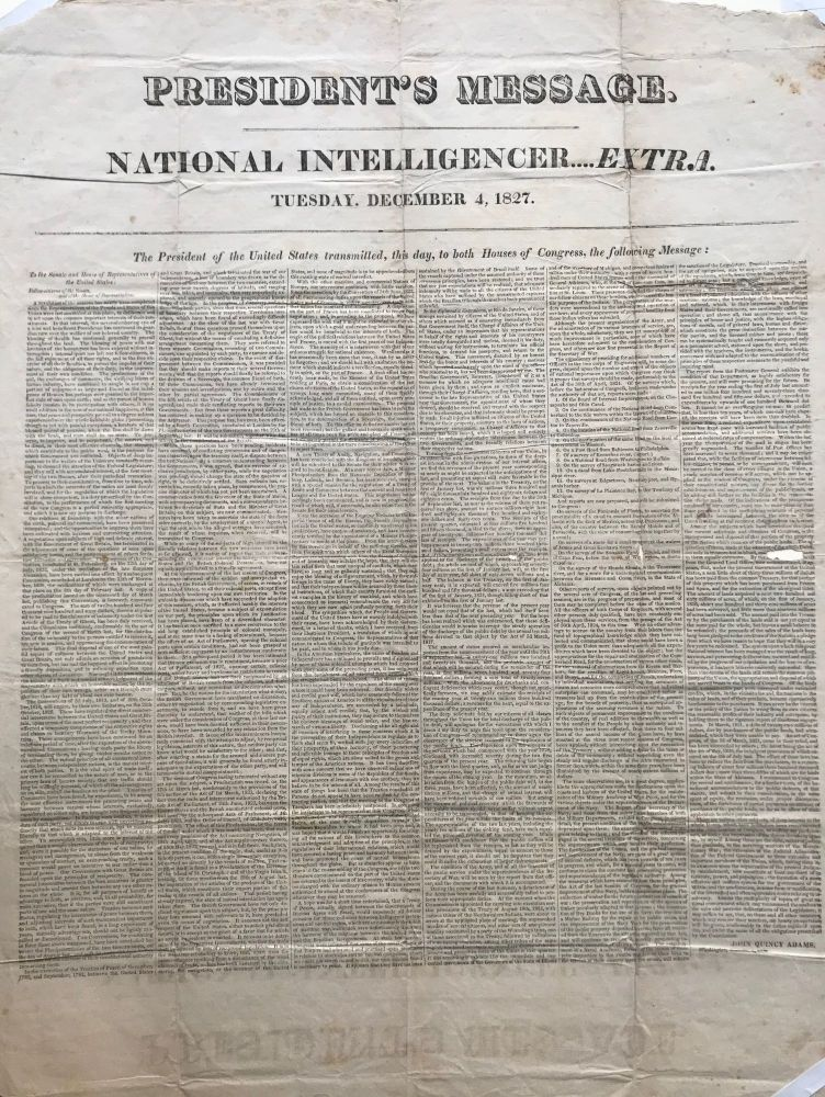 PRESIDENT'S MESSAGE. / NATIONAL INTELLIGENCER … . EXTRA / Tuesday, December 4, 1827. [Caption title]; (President John Quincy Adams' Third State of the Union Address Referring to both the Treaty of Paris ending the Revolutionary War and the Treaty of Ghent which ended the War of 1812). John Quincy Adams.