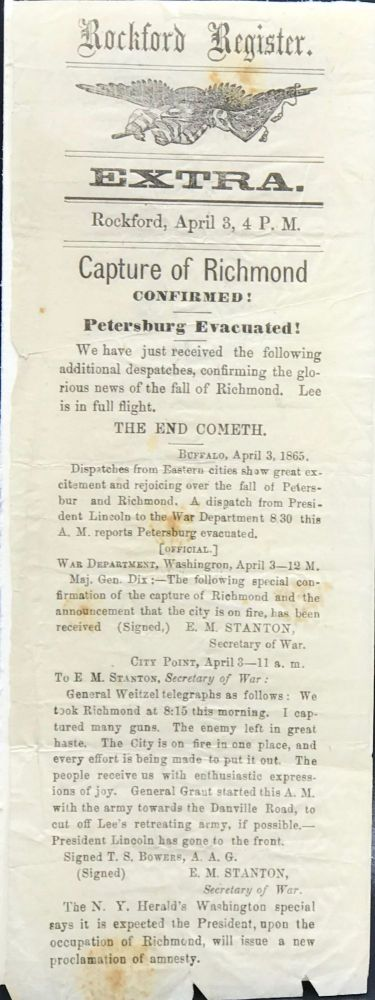 ROCKFORD REGISTER. Extra. Rockford, April 3, 4 P.M. CAPTURE OF RICHMOND CONFIRMED! PETERSBURG EVACUATED! [Caption title (in six lines)]. Civil War, Illinois.