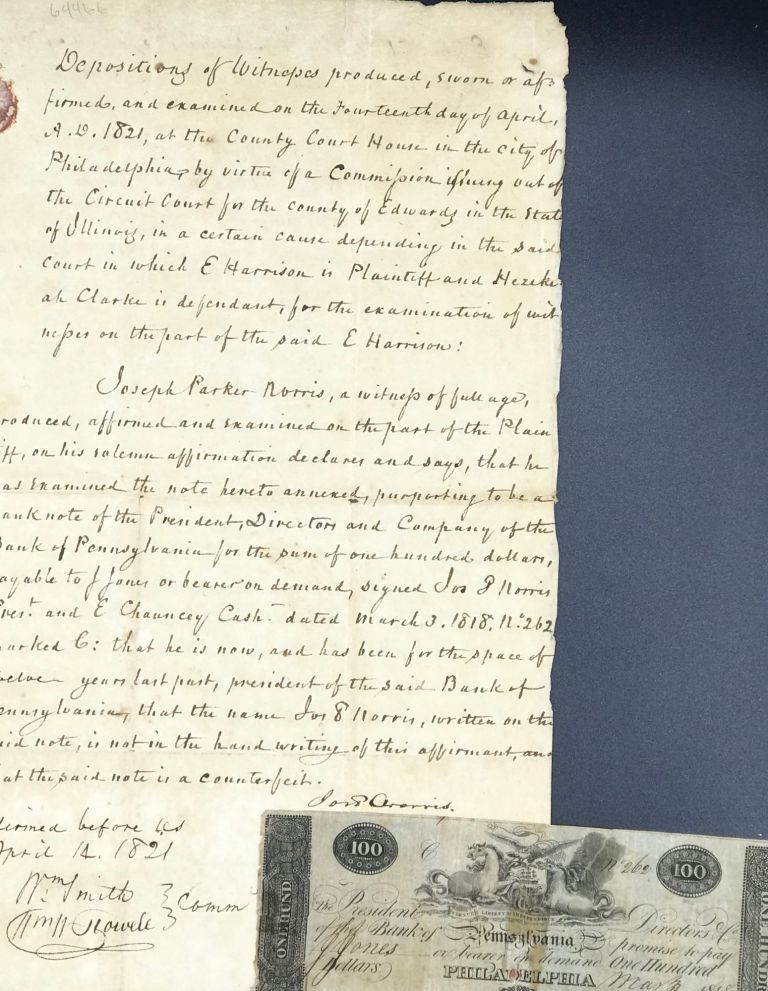 DEPOSITIONS OF WITNESSES REGARDING A BANK NOTE ISSUED BY THE PRESIDENT, DIRECTORS AND COMPANY OF THE BANK OF PENNSYLVANIA, 1821. ACCOMPANIED BY THE $100 BANK NOTE. Counterfeit Bank Note.