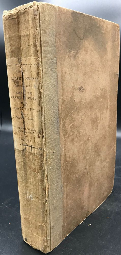 A MILITARY JOURNAL DURING THE AMERICAN REVOLUTIONARY WAR, FROM 1775 TO 1783; ...to which is added an Appendix, Containing Biographical Sketches of Several General Officers. James. Late Surgeon in the American Army Thacher.