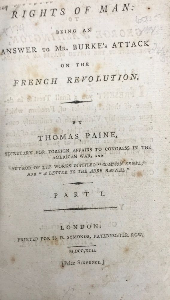 RIGHTS OF MAN: BEING AN ANSWER TO MR. BURKE'S ATTACK ON THE FRENCH REVOLUTION. Part I. [and] RIGHTS OF MAN; PART THE SECOND. COMBINING PRINCIPLE AND PRACTICE. Thomas Paine.