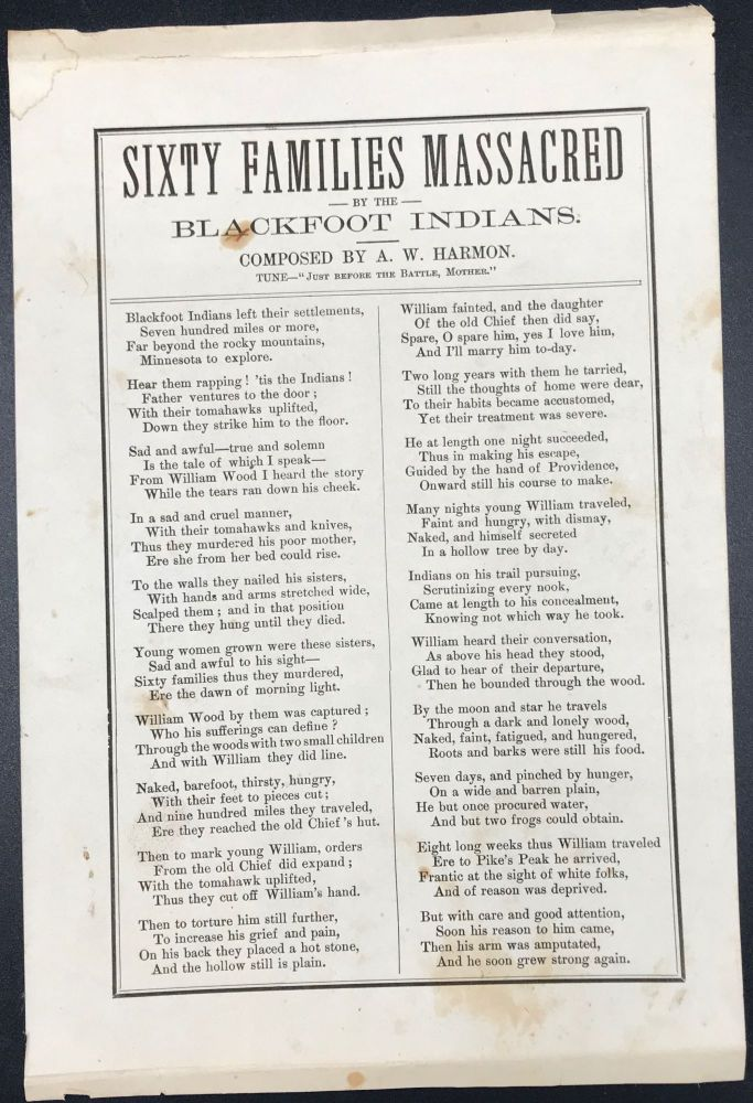"""SIXTY FAMILIES MASSACRED BY THE BLACKFOOT INDIANS.; Tune--""""Just Before the Battle, Mother"""". [Caption title]. A. W. Harmon."""