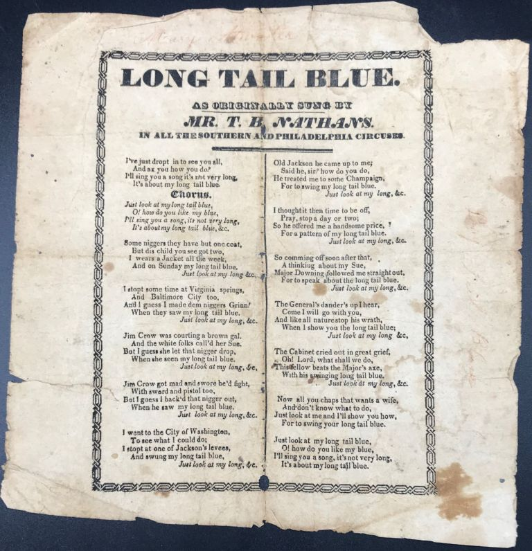 LONG TAIL BLUE. As Originally Sung by Mr. T.B. Nathans. In All the Southern and Philadelphia Circuses. [Caption title]. Early Minstrel Competitor of Jim Crow.