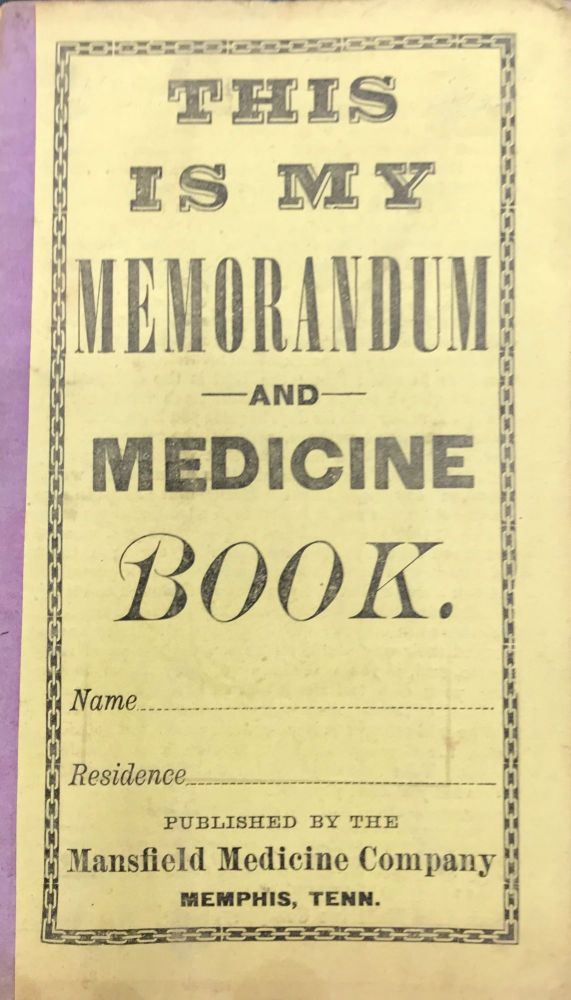THIS IS MY MEMORANDUM AND MEDICINE BOOK. [cover title]