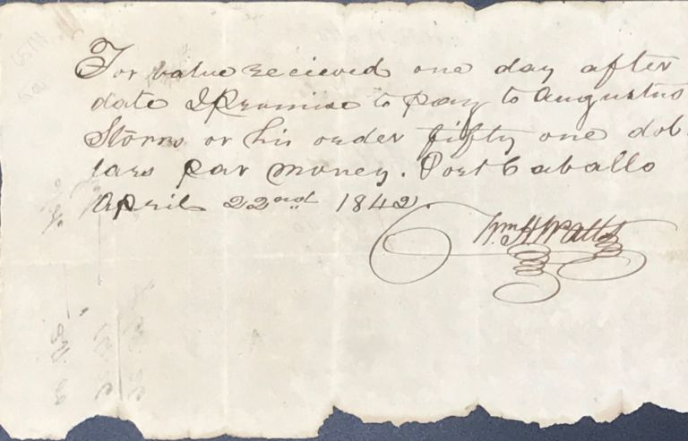 PROMISSORY NOTE, IN MANUSCRIPT, FROM WM. H. WATTS TO AUGUSTUS STORRS, PORT CABALLO [TEXAS], APRIL 22nd, 1842. Republic of Texas.