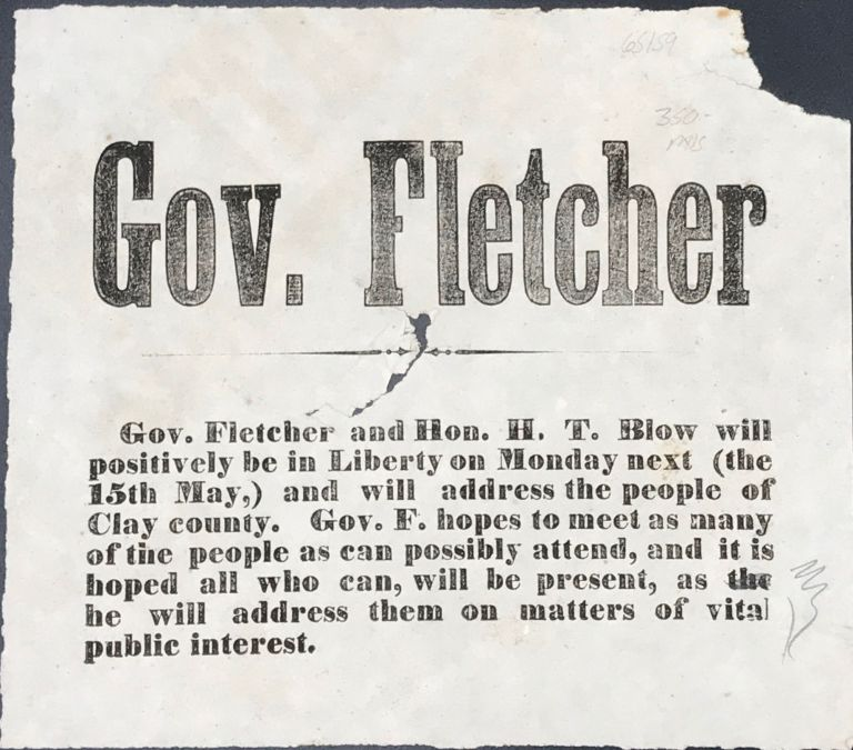 GOV. FLETCHER. Gov. Fletcher and Hon. H.T. Blow will positively be in Liberty on Monday next (the 15th May,) and will address the people of Clay county.... [caption title & partial text]. Fletcher, Thomas C.