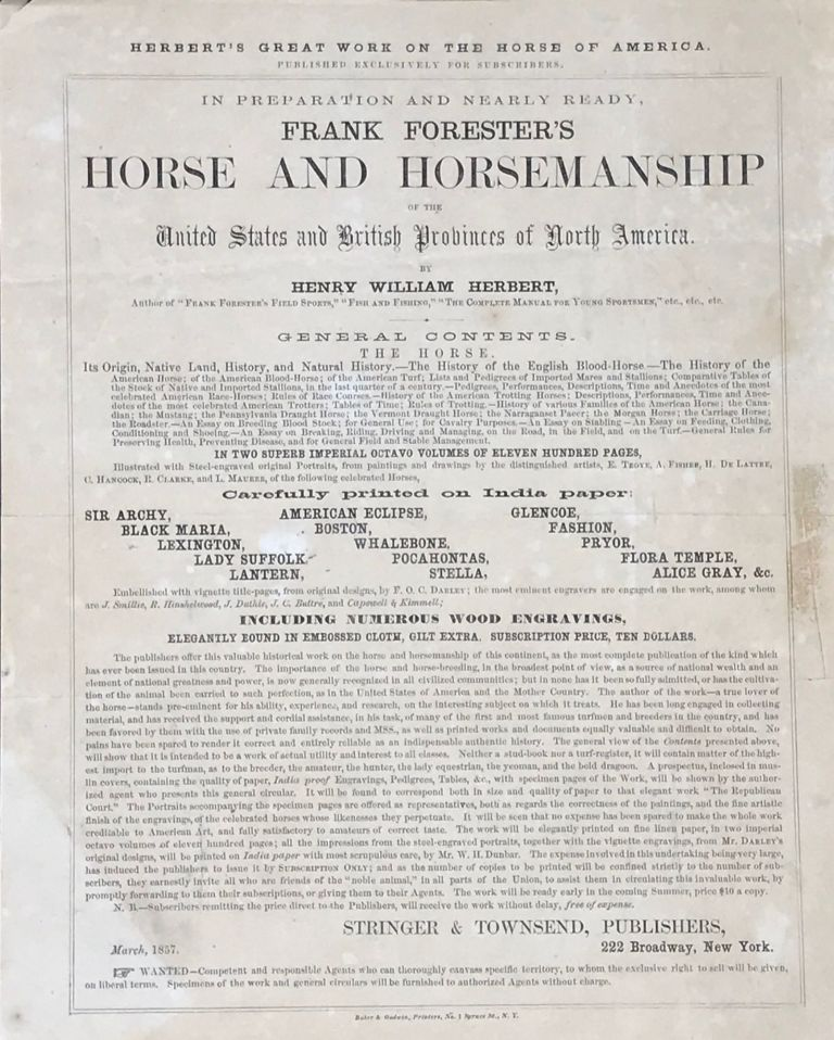HERBERT'S GREAT WORK ON THE HORSE OF AMERICA. Published Exclusively for Subscribers. In Preparation and Nearly Ready, FRANK FORESTER'S HORSE AND HORSEMANSHIP OF THE UNITED STATES AND BRITISH PROVINCES OF NORTH AMERICA. Henry William Herbert.