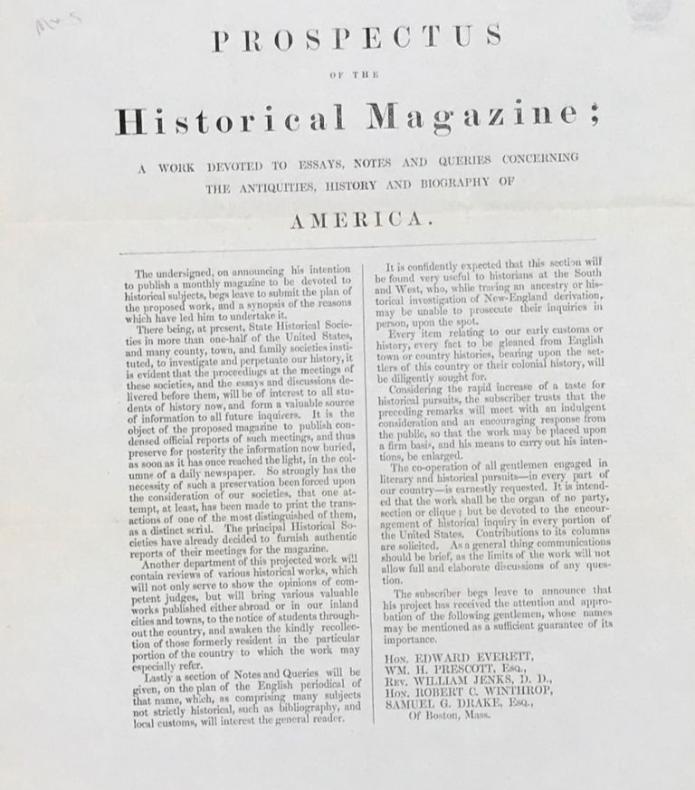 PROSPECTUS OF THE HISTORICAL MAGAZINE: A WORK DEVOTED TO ESSAYS, NOTES AND QUERIES CONCERNING THE ANTIQUITIES, HISTORY AND BIOGRAPHY OF AMERICA. [caption title]. Prospectus.
