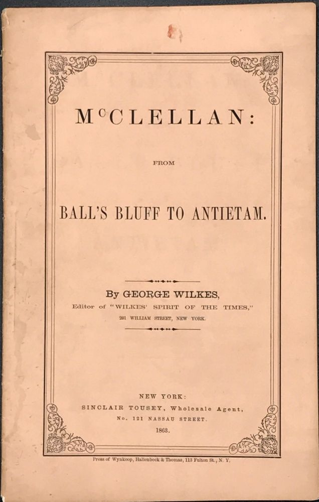 McCLELLAN: From Ball's Bluff to Antietam. George Wilkes.