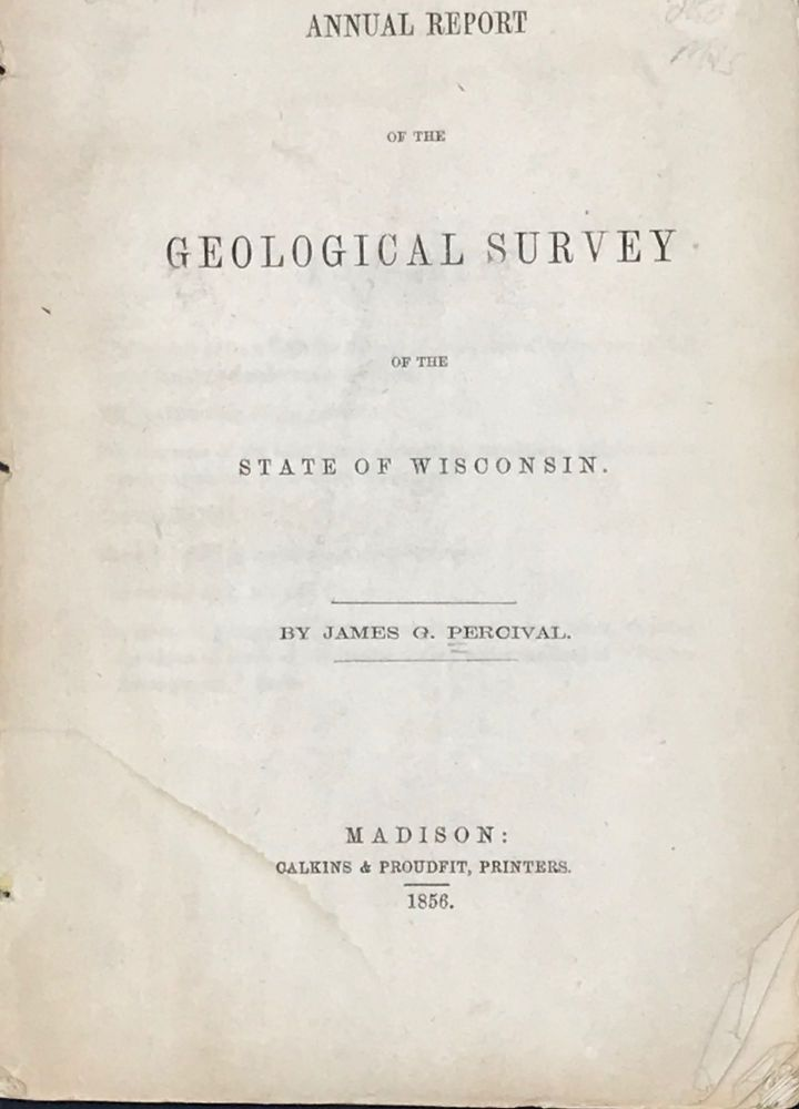 ANNUAL REPORT OF THE GEOLOGICAL SURVEY OF THE STATE OF WISCONSIN. James G. PERCIVAL.