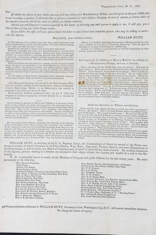 ATTORNEY AT LAW WILLIAM HUNT ADVERTISES HIS SERVICES PROCURING PENSIONS AND BOUNTY LANDS FOR REVOLUTIONARY WAR, WAR OF 1812, AND MEXICAN WAR SOLDIERS AND THEIR WIDOWS IN A PRINTED CIRCULAR, DATED WASHINGTON CITY, D.C., 1851. William HUNT.