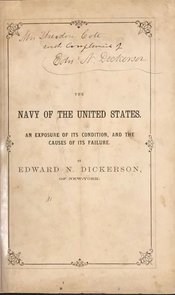 THE NAVY OF THE UNITED STATES. An Exposure of Its Condition, and the Causes of Its Failure...in the Case of Mattingly vs. the Washington and Alexandria Steamboat Company. Reported by James O. Clephane. Edward N. DICKERSON.