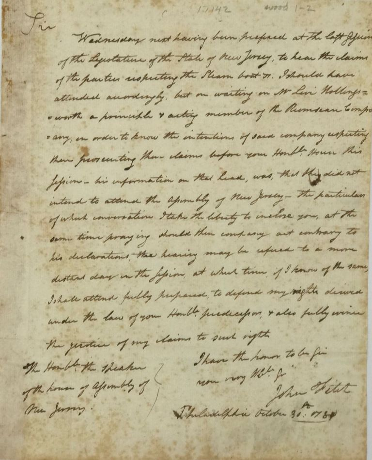 MANUSCRIPT COPY OF A LETTER REGARDING NEGOTIATIONS with the New Jersey legislature, addressed to the speaker of that state's General Assembly, October 30, 1787. American inventor, operator of America's first steamboat service entrepreneur.