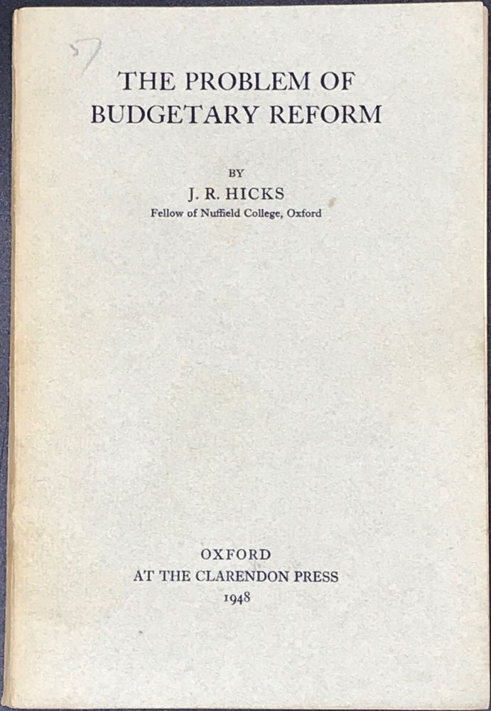 THE PROBLEM OF BUDGETARY REFORM. J. R. HICKS.