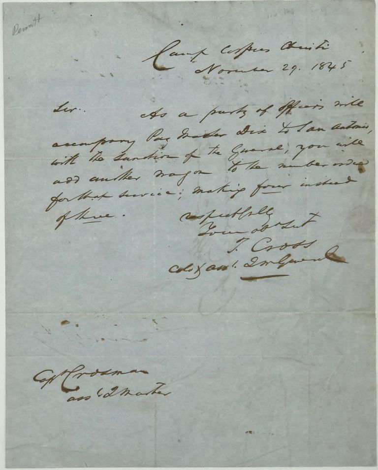 REQUESTING AN ADDITIONAL WAGON FOR A PARTY OF OFFICERS ACCOMPANYING PAY MASTER DIX TO SAN ANTONIO, IN A BRIEF ANS FROM T. CROSS TO CAPT. CROSMAN, Camp Corpus Christi, [Texas]. Col. T. CROSS.