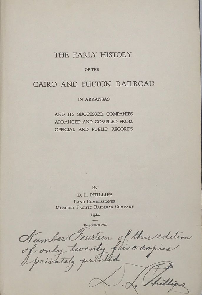 EARLY HISTORY OF THE CAIRO AND FULTON RAILROAD IN ARKANSAS AND ITS SUCCESSOR COMPANIES. D. L. PHILLIPS.