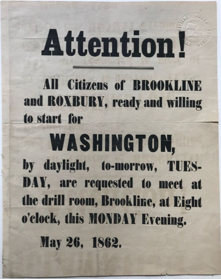 ATTENTION! All citizens of BROOKLINE and ROXBURY, ready and willing to start for WASHINGTON, by daylight to-morrow, TUESDAY, are requested to meet at the drill room, Brookline, at Eight o'clock, this MONDAY Evening. May, 26, 1862. Civil War Recruiting Poster, Nathaniel P. BANKS, Massachusetts.