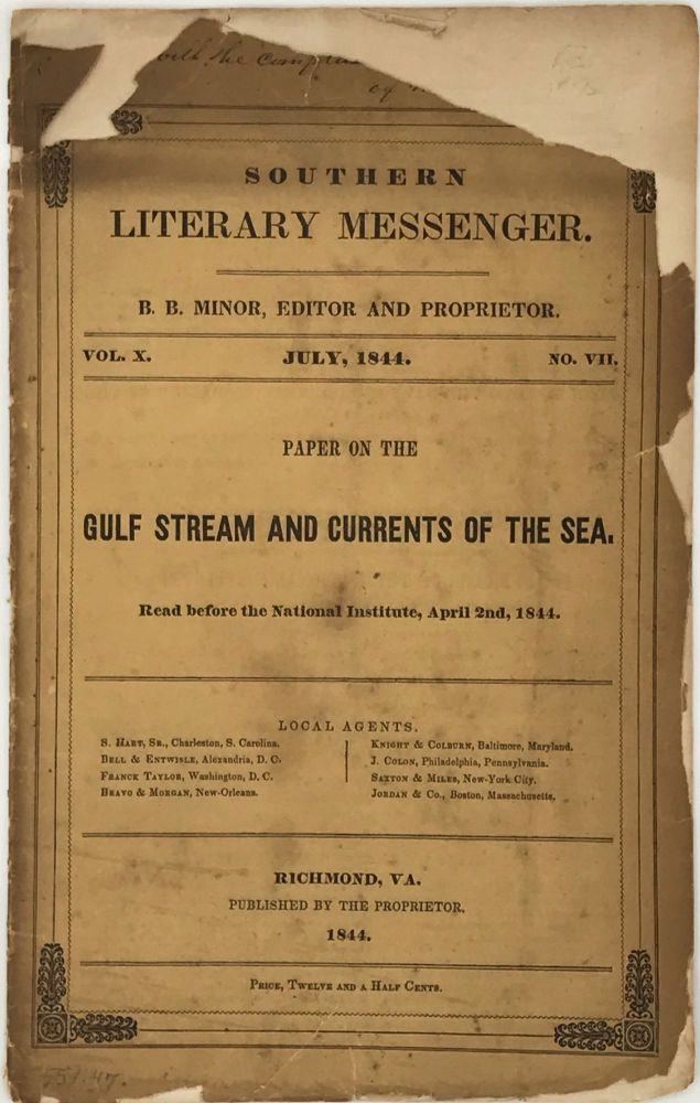 PAPER ON THE GULF STREAM CURRENTS OF THE SEA. Read before the National Institute, April 2nd, 1844. [wrapper title]; Southern Literary Messenger. Vol. X July, 1844. No. VII. B.B. Minor, editor and proprietor. M. F. MAURY.