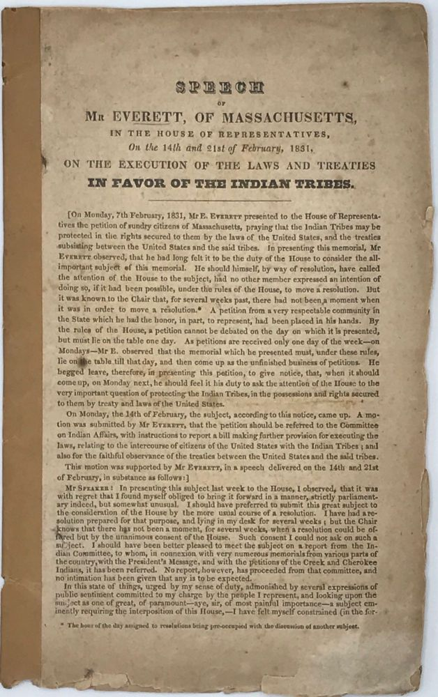 SPEECH OF MR. EVERETT... ON THE EXECUTION OF THE LAWS AND TREATIES IN FAVOR OF THE INDIAN TRIBES. [Caption title]. EVERETT, Edward.