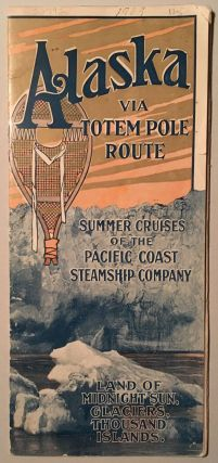 Alaska via Totem Pole Route. Summer cruises of the Pacific Coast Steamship Company. [cover title